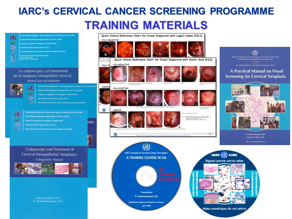 IARCs CERVICAL CANCER SCREENING PROGRAMME TRAINING MATERIALS