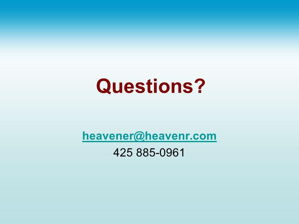 Questions? heavener@heavenr.com 425 885-0961