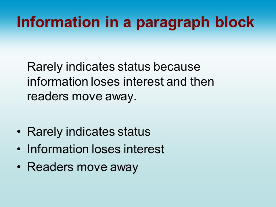 Rarely indicates status because information loses interest and then readers move away. Rarely indicates status Information loses interest Readers move