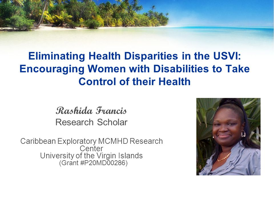 Introduction I gained interest in this topic as a research piece after hosting a health fair for women with disabilities on the island of St.