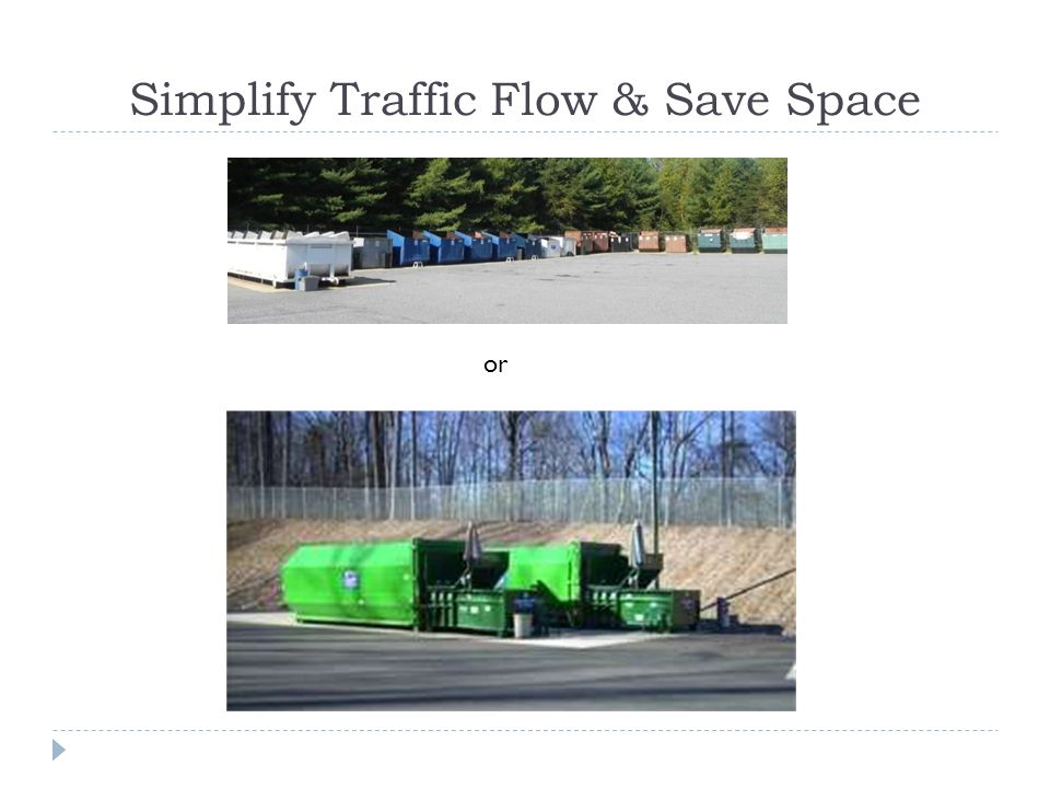 Simplify Traffic Flow & Save Space or