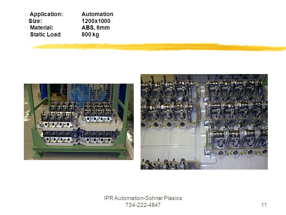 IPR Automation-Sohner Plasics  Application:Automation Size:1200x1000  Material:ABS, 6mm  Static Load : 800 kg