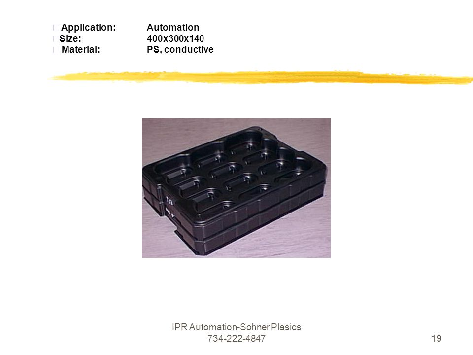 IPR Automation-Sohner Plasics  Application:Automation Size:400x300x140  Material:PS, conductive