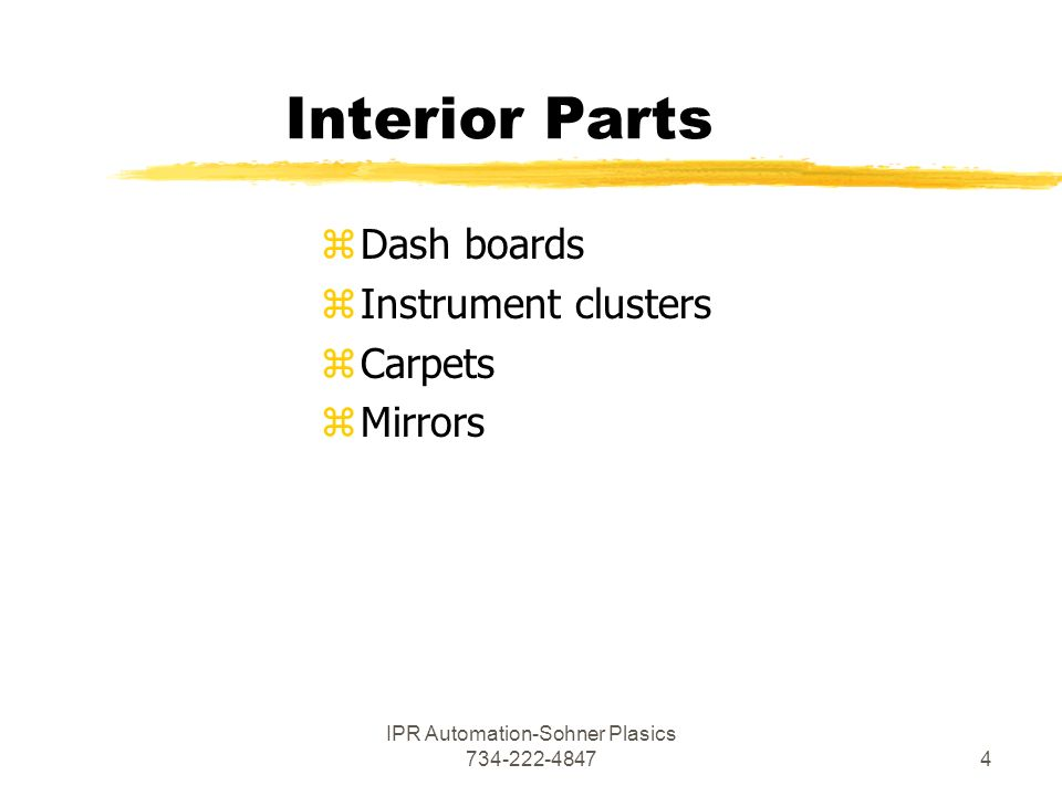IPR Automation-Sohner Plasics Interior Parts zDash boards zInstrument clusters zCarpets zMirrors