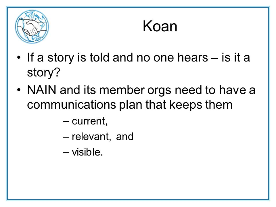 Koan If a story is told and no one hears – is it a story.