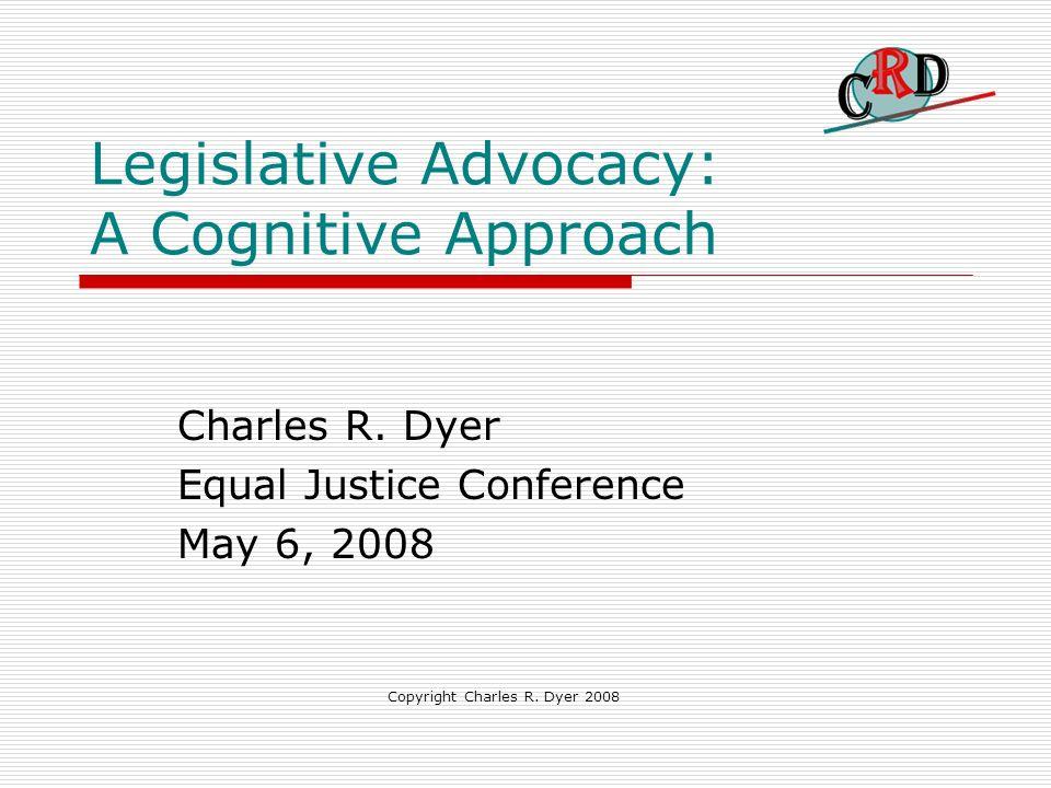 Legislative Advocacy: A Cognitive Approach Charles R.