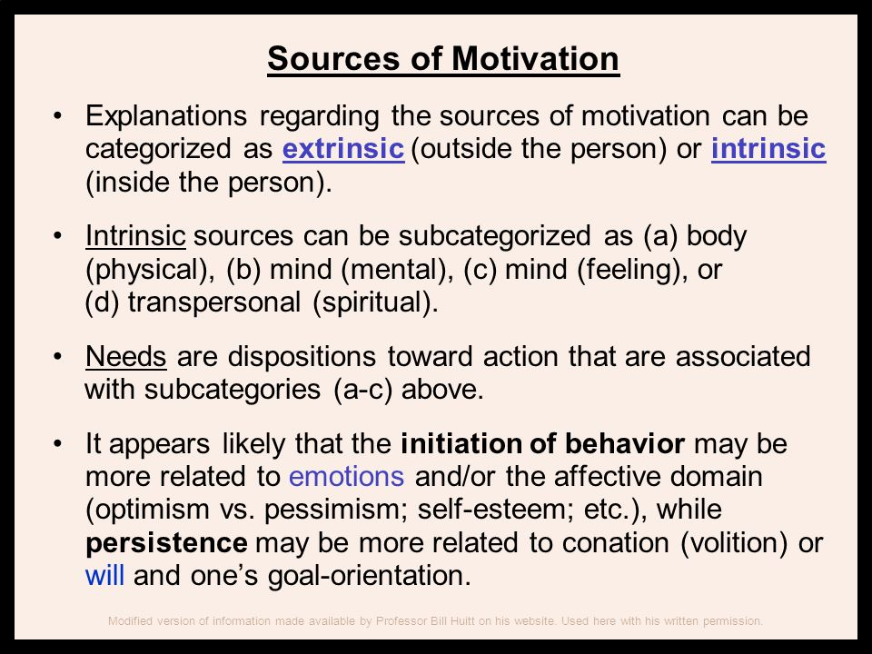 MOTIVATION EXTRINSICINTRINSIC Copied with written permission from Professor Bill Huitts.