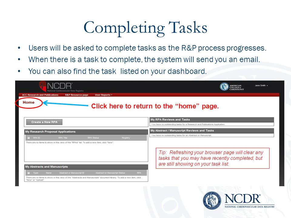Completing Tasks Users will be asked to complete tasks as the R&P process progresses. When there is a task to complete, the system will send you an em