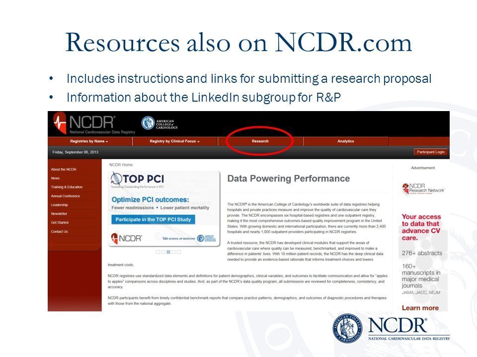 Resources also on NCDR.com Includes instructions and links for submitting a research proposal Information about the LinkedIn subgroup for R&P