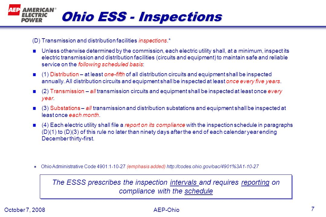 October 7, 2008 AEP-Ohio 7 Ohio ESS - Inspections (D) Transmission and distribution facilities inspections.* Unless otherwise determined by the commis