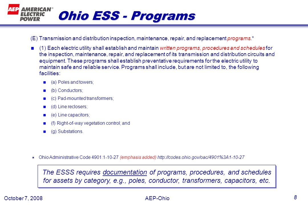 October 7, 2008 AEP-Ohio 8 Ohio ESS - Programs (E) Transmission and distribution inspection, maintenance, repair, and replacement programs.* (1) Each