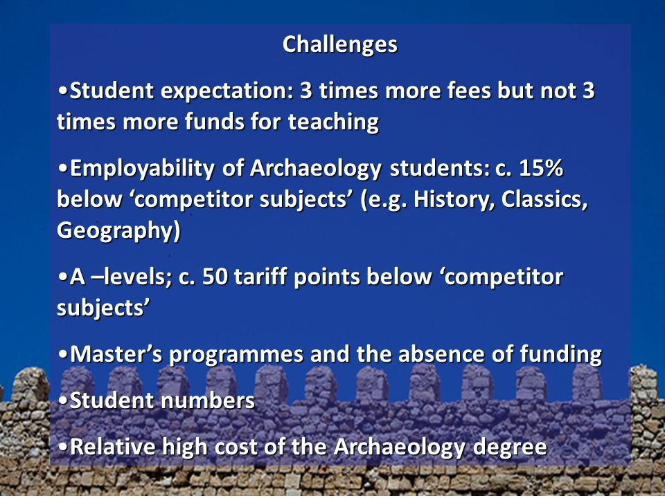 Challenges Student expectation: 3 times more fees but not 3 times more funds for teachingStudent expectation: 3 times more fees but not 3 times more f