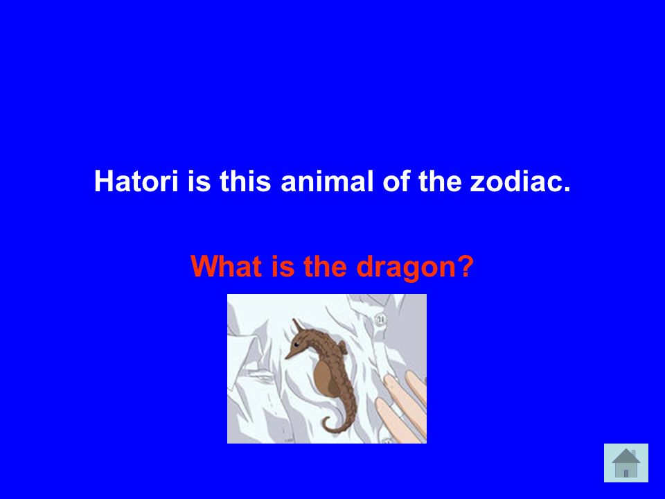 Hatori is this animal of the zodiac. What is the dragon?