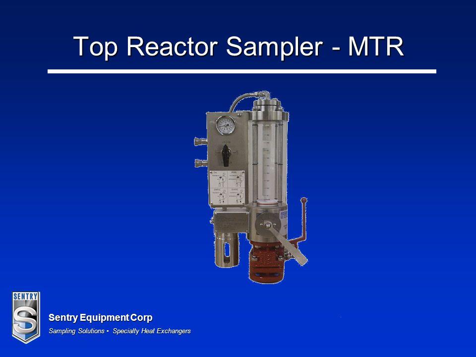 Sentry Equipment Corp Sampling Solutions Specialty Heat Exchangers Top Reactor Sampler - MTR