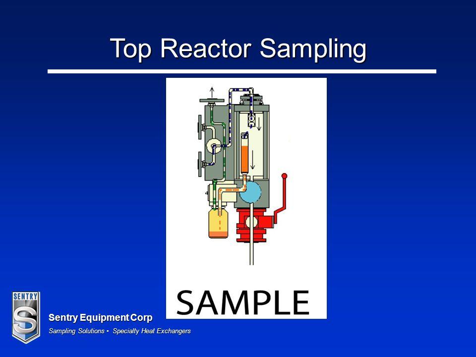 Sentry Equipment Corp Sampling Solutions Specialty Heat Exchangers Top Reactor Sampling