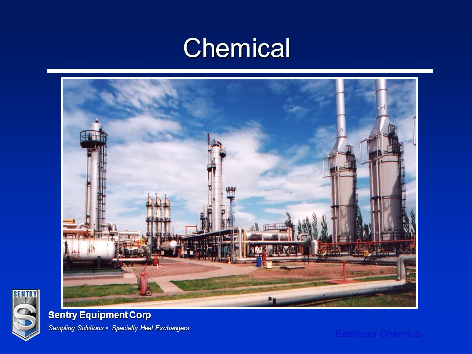 Sentry Equipment Corp Sampling Solutions Specialty Heat Exchangers Chemical Eastman Chemical