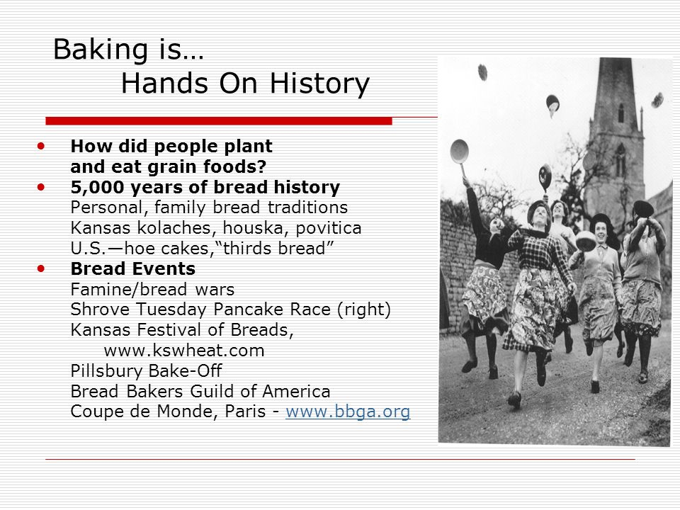 Baking is… Hands On History How did people plant and eat grain foods.