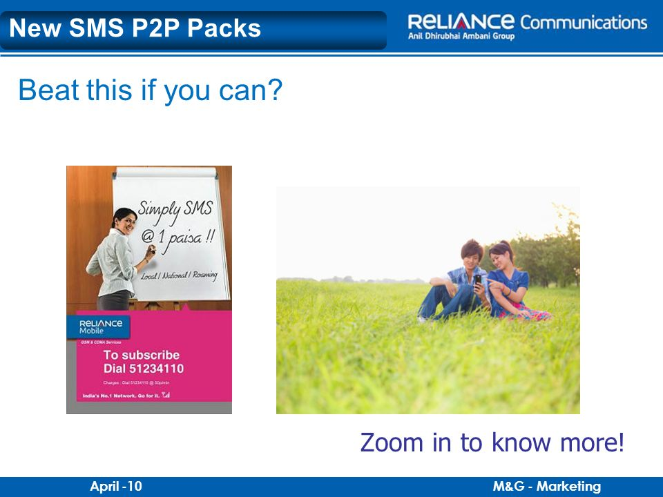 M&G - MarketingApril -10 Zoom in to know more! New SMS P2P Packs Beat this if you can?