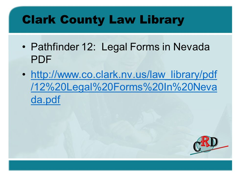 Clark County Law Library Pathfinder 12: Legal Forms in Nevada PDF   /12%20Legal%20Forms%20In%20Neva da.pdfhttp://  /12%20Legal%20Forms%20In%20Neva da.pdf