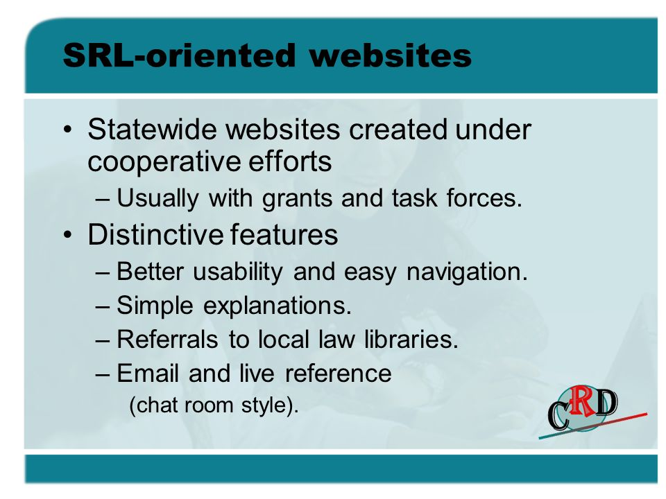 SRL-oriented websites Statewide websites created under cooperative efforts –Usually with grants and task forces.