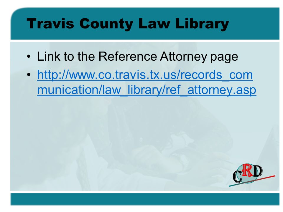 Travis County Law Library Link to the Reference Attorney page   munication/law_library/ref_attorney.asphttp://  munication/law_library/ref_attorney.asp