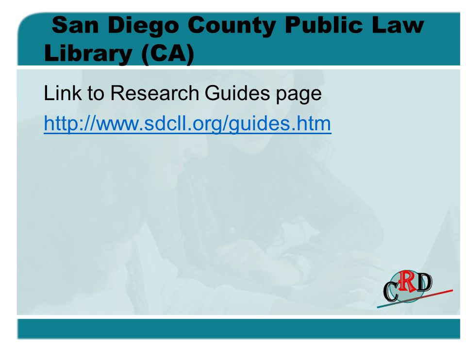 San Diego County Public Law Library (CA) Link to Research Guides page
