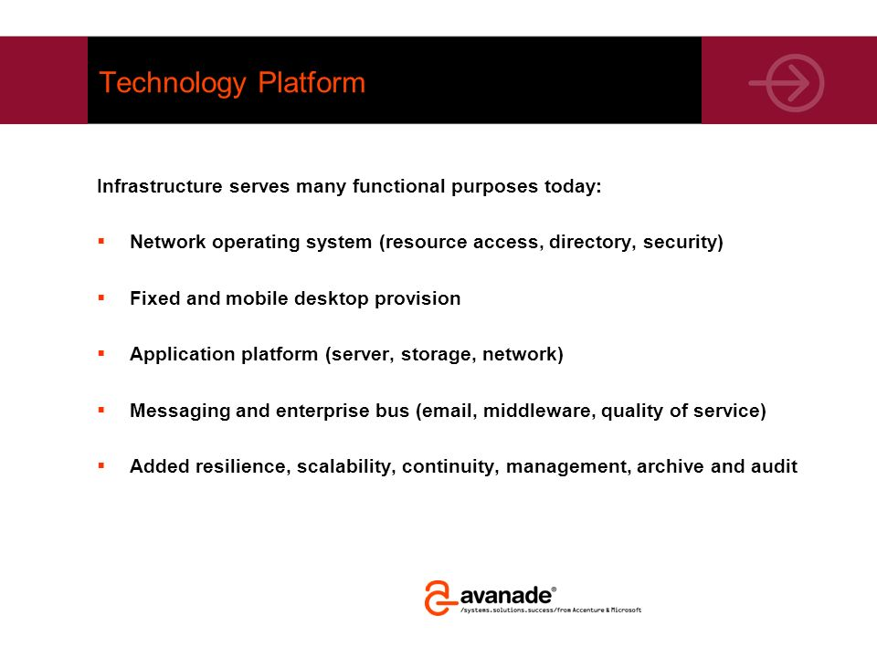Technology Platform Infrastructure serves many functional purposes today: Network operating system (resource access, directory, security) Fixed and mo