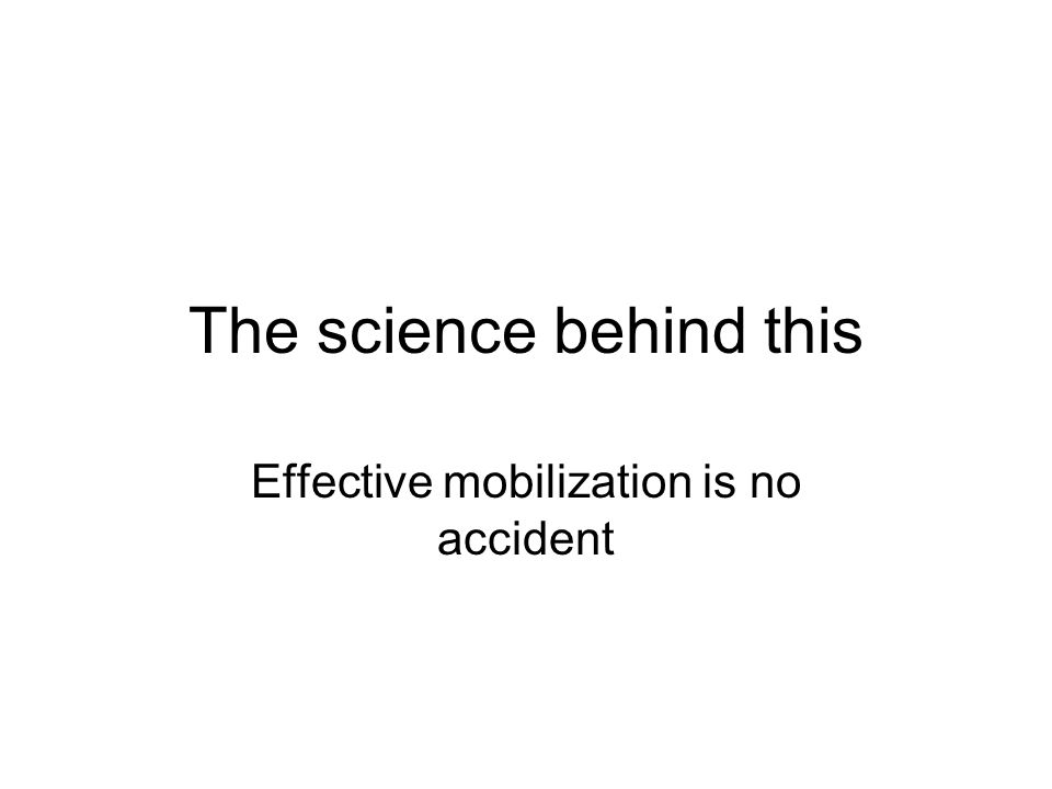 The science behind this Effective mobilization is no accident