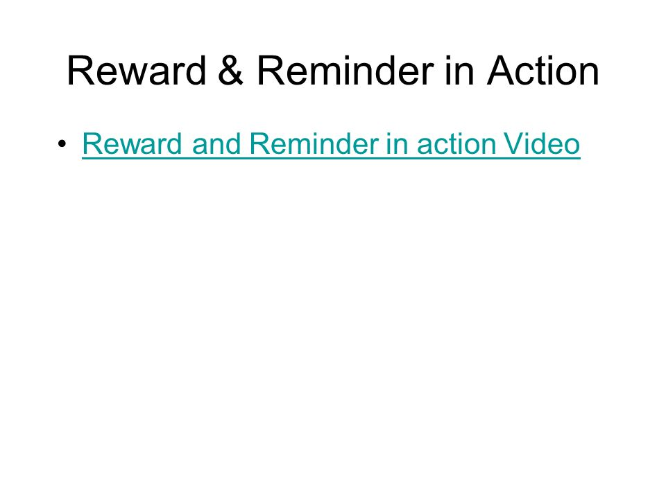 Reward & Reminder in Action Reward and Reminder in action Video