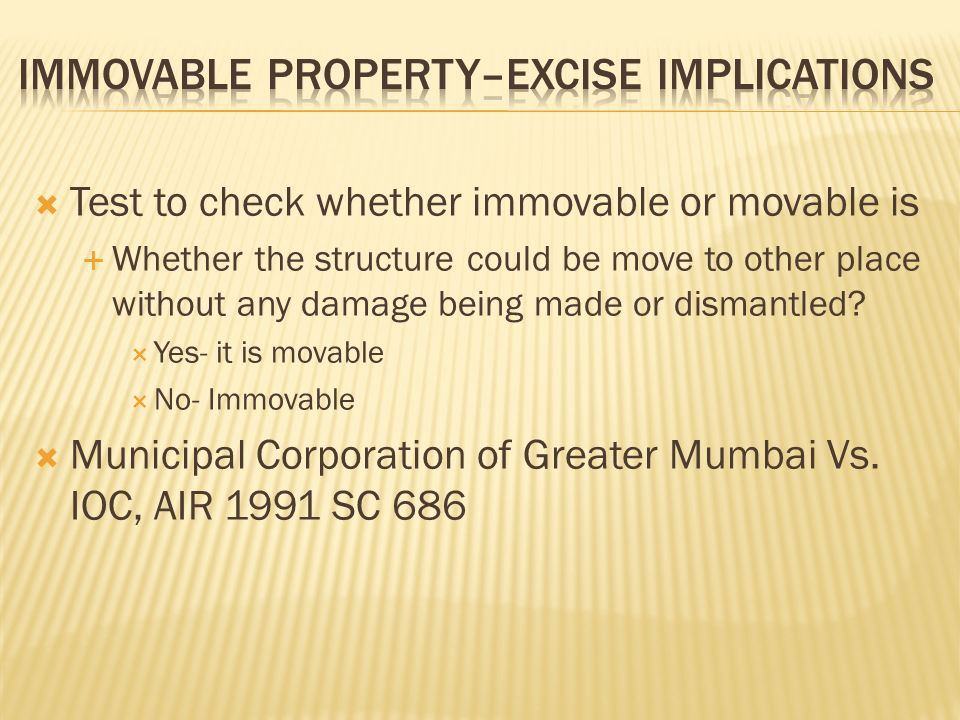Test to check whether immovable or movable is Whether the structure could be move to other place without any damage being made or dismantled.