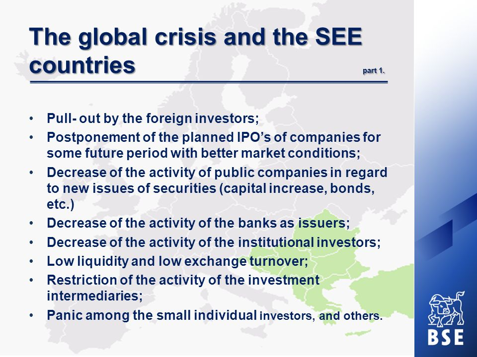 The global crisis and the SEE countries part 1. Pull- out by the foreign investors; Postponement of the planned IPOs of companies for some future peri