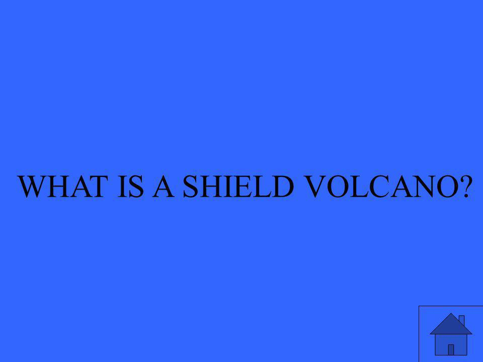 WHAT IS A SHIELD VOLCANO