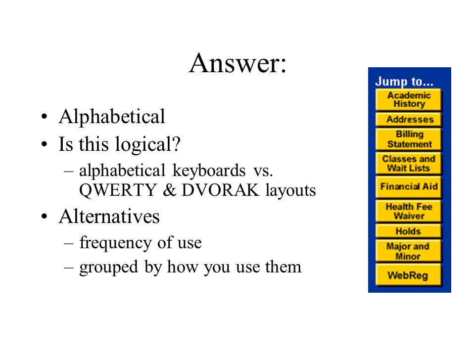 Answer: Alphabetical Is this logical. –alphabetical keyboards vs.
