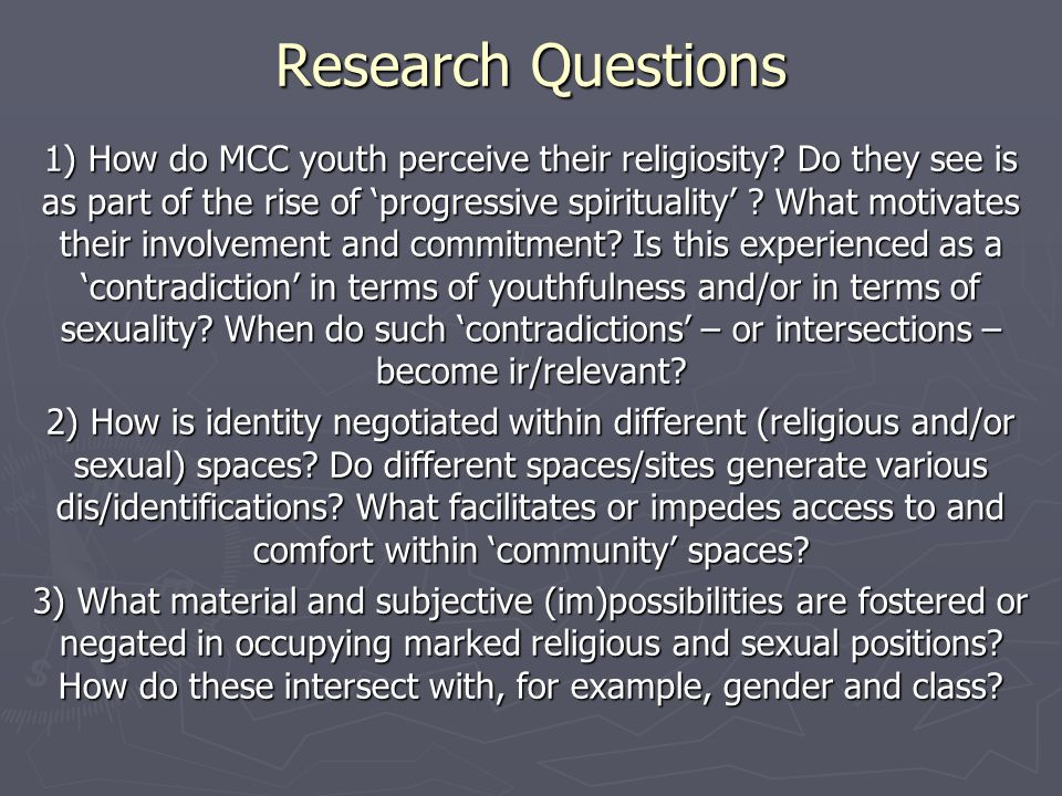 Research Questions 1) How do MCC youth perceive their religiosity.