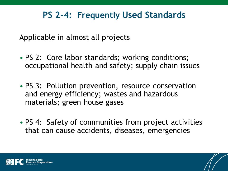 PS 2-4: Frequently Used Standards Applicable in almost all projects PS 2: Core labor standards; working conditions; occupational health and safety; su