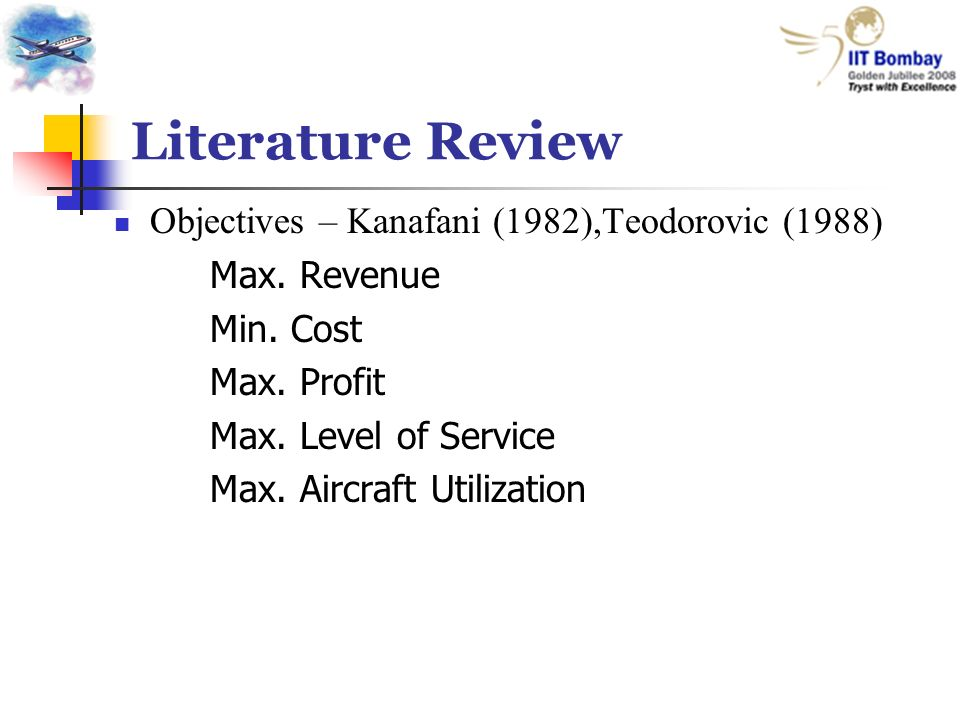 Literature Review Objectives – Kanafani (1982),Teodorovic (1988) Max.