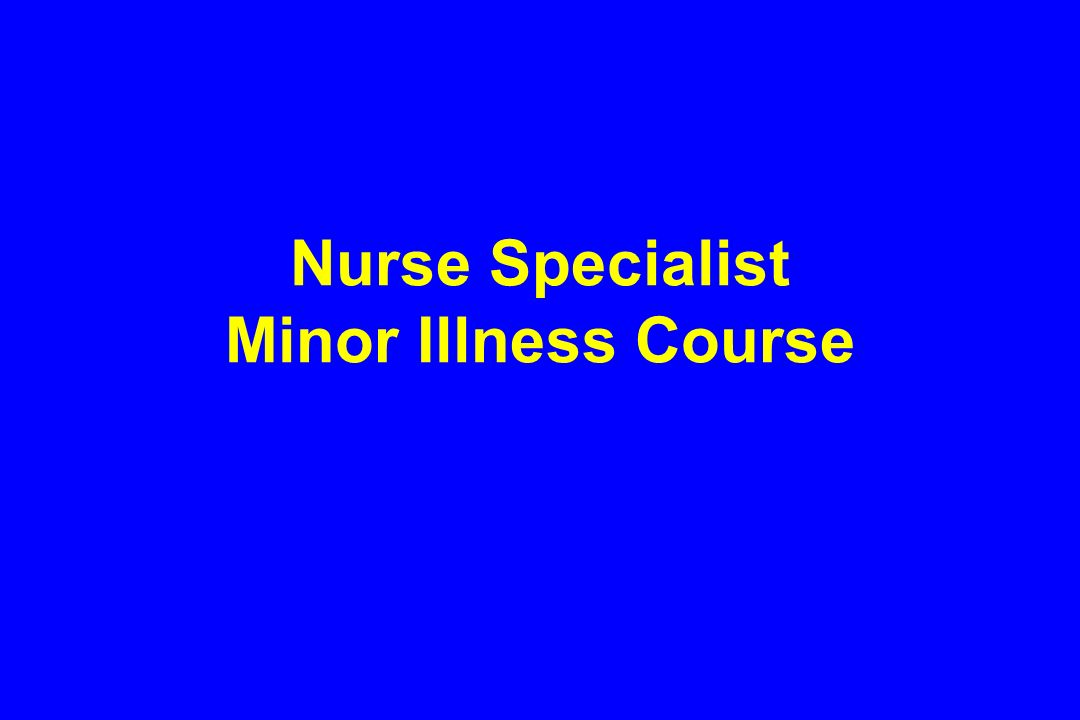 Nurse Specialist Minor Illness Course