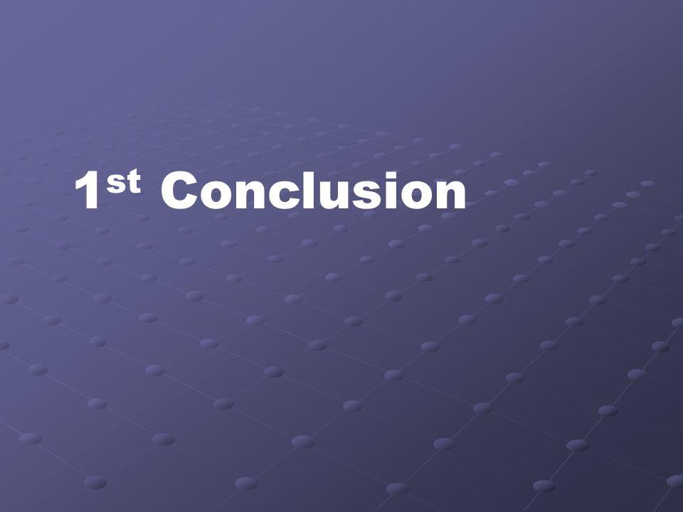 1 st Conclusion