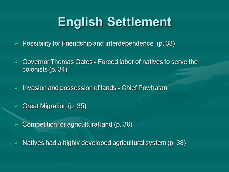 English Settlement Possibility for Friendship and interdependence (p. 33) Possibility for Friendship and interdependence (p. 33) Governor Thomas Gates