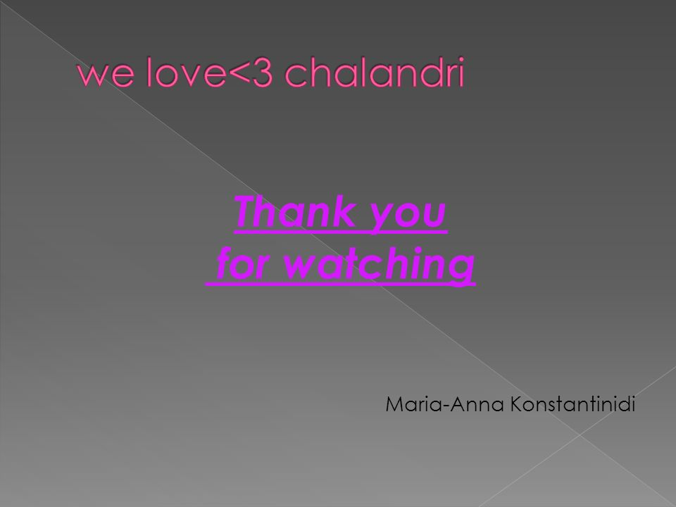Thank you for watching Maria-Anna Konstantinidi