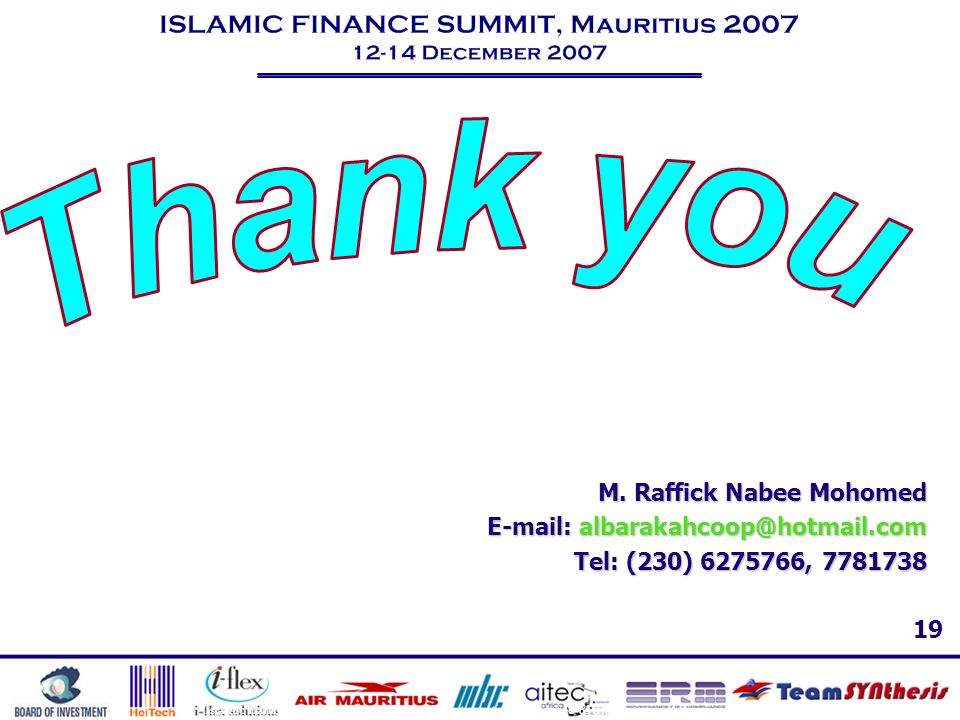 19 Islamic Banking – The trends, challenges & best practices worldwide & the Mauritius-African outlook M. Raffick Nabee Mohomed E-mail: albarakahcoop@