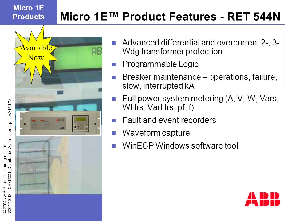 © 2004 ABB Power Technologies - 16 - 2004/10/13 –OEM2004_DistributionAutomation.ppt – BA PTMV Advanced differential and overcurrent 2-, 3- Wdg transfo
