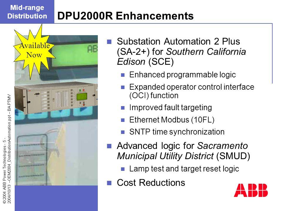 © 2004 ABB Power Technologies - 5 - 2004/10/13 –OEM2004_DistributionAutomation.ppt – BA PTMV Substation Automation 2 Plus (SA-2+) for Southern Califor