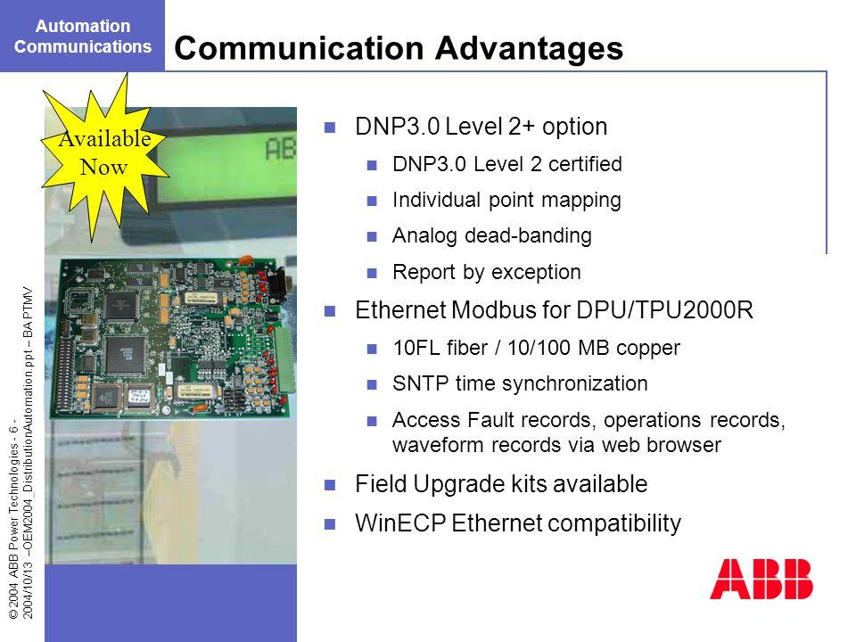© 2004 ABB Power Technologies - 6 - 2004/10/13 –OEM2004_DistributionAutomation.ppt – BA PTMV DNP3.0 Level 2+ option DNP3.0 Level 2 certified Individua