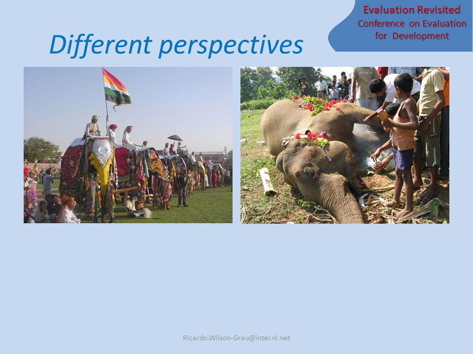 Evaluation Revisited Conference on Evaluation for Development Different perspectives Ricardo.Wilson-Grau@inter.nl.net