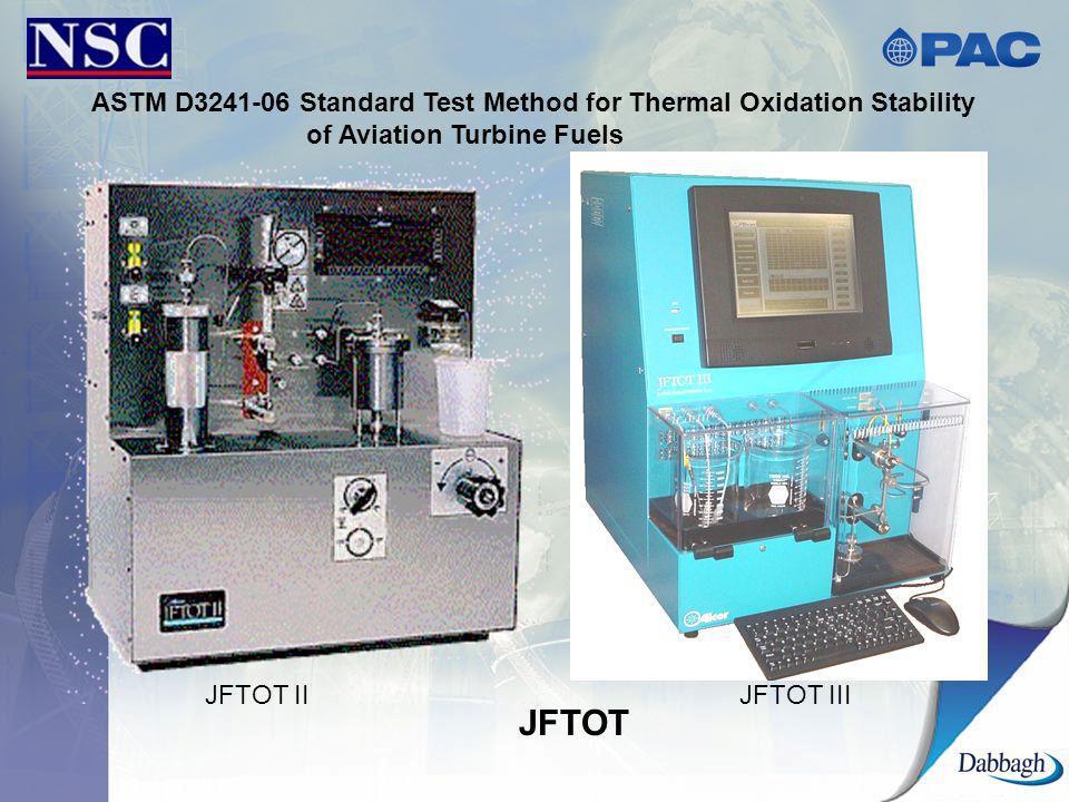 ASTM D3241-06 Standard Test Method for Thermal Oxidation Stability of Aviation Turbine Fuels JFTOT JFTOT IIJFTOT III