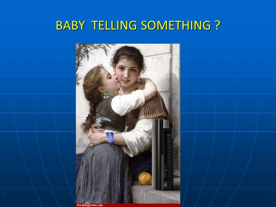 BABY TELLING SOMETHING ?