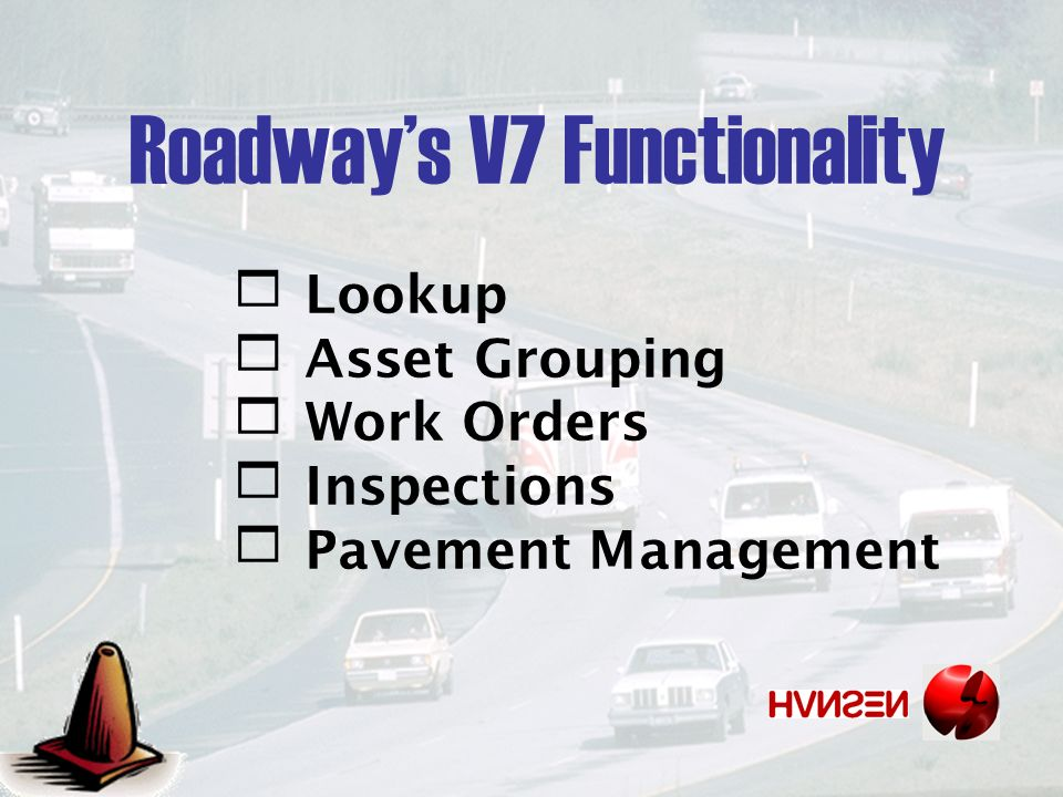 Roadways V7 Functionality Lookup Asset Grouping Work Orders Inspections Pavement Management