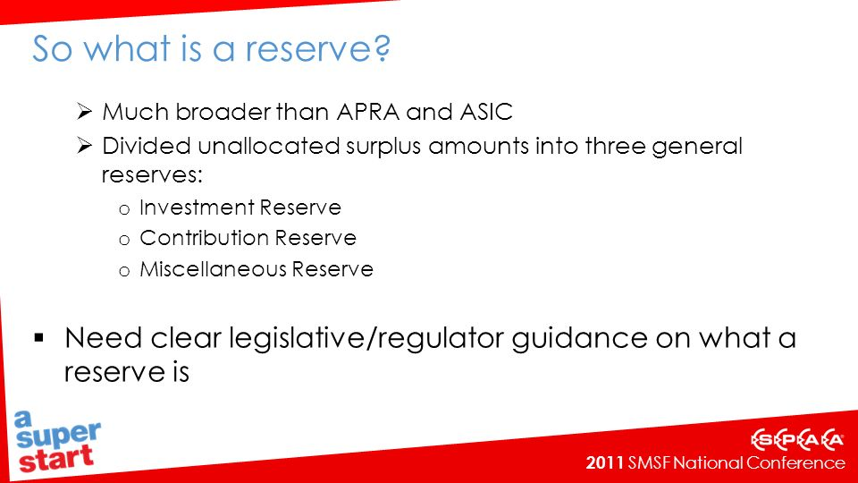 2011 SMSF National Conference So what is a reserve.