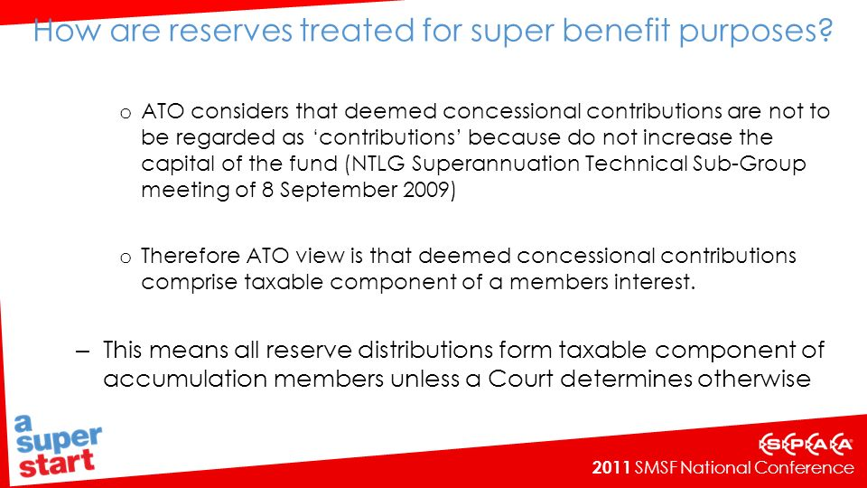 2011 SMSF National Conference How are reserves treated for super benefit purposes.